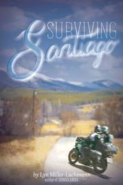 SURVIVING SANTIAGO by Lyn Miller-Lachmann