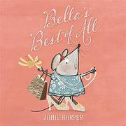 BELLA'S BEST OF ALL by Jamie Harper