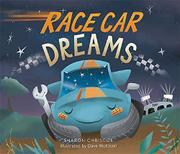 RACE CAR DREAMS by Sharon Chriscoe