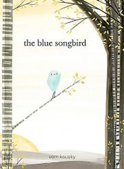 THE BLUE SONGBIRD by Vern Kousky