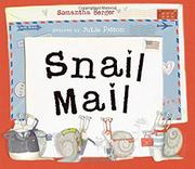 SNAIL MAIL by Samantha Berger