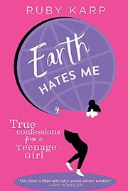 EARTH HATES ME by Ruby  Karp