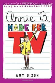 ANNIE B., MADE FOR TV by Amy Dixon
