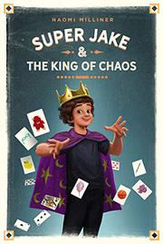 SUPER JAKE & THE KING OF CHAOS by Naomi Milliner