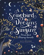 A SONGBIRD DREAMS OF SINGING by Kate Hosford