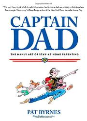 CAPTAIN DAD by Pat Byrnes