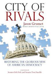 CITY OF RIVALS by Jason Grumet
