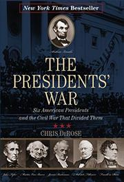 THE PRESIDENTS' WAR by Chris DeRose