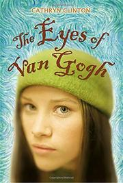 THE EYES OF VAN GOGH by Cathryn Clinton