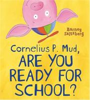 Book Cover for CORNELIUS P. MUD, ARE YOU READY FOR SCHOOL?