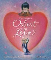 MY PENGUIN OSBERT IN LOVE by Elizabeth Cody Kimmel