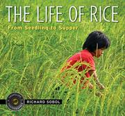 THE LIFE OF RICE by Richard Sobol