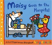 MAISY GOES TO THE HOSPITAL by Lucy Cousins