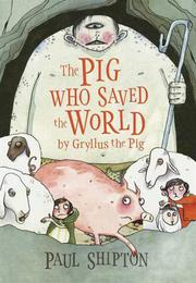 THE PIG WHO SAVED THE WORLD by Paul Shipton