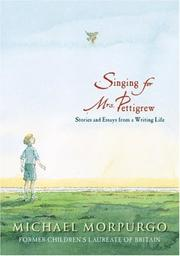 SINGING FOR MRS. PETTIGREW by Michael Morpurgo