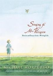 SINGING FOR MRS. PETTIGREW by Michael Morpurgo
