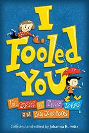 I FOOLED YOU by Johanna Hurwitz