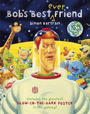 BOB'S BEST-EVER FRIEND by Simon Bartram