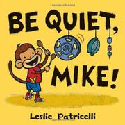 Book Cover for BE QUIET, MIKE!
