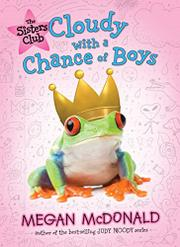 CLOUDY WITH A CHANCE OF BOYS by Megan McDonald