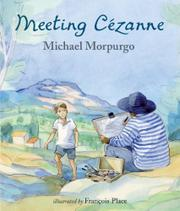 MEETING CÉZANNE by Michael Morpurgo
