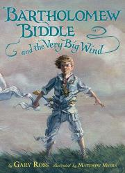 Cover art for BARTHOLOMEW BIDDLE AND THE VERY BIG WIND