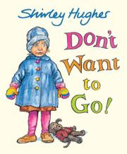 Book Cover for DON'T WANT TO GO!