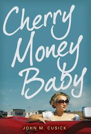 CHERRY MONEY BABY by John M. Cusick