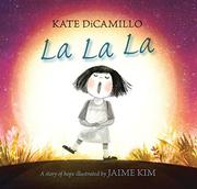 LA LA LA by Kate DiCamillo
