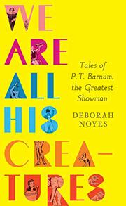 WE ARE ALL HIS CREATURES by Deborah Noyes