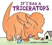 IF I HAD A TRICERATOPS by George O'Connor