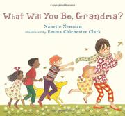 WHAT WILL YOU BE, GRANDMA? by Nanette Newman
