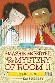 SMASHIE MCPERTER AND THE MYSTERY OF ROOM 11 by N. Griffin