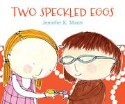TWO SPECKLED EGGS by Jennifer K. Mann