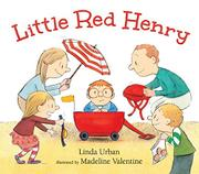 LITTLE RED HENRY by Linda Urban
