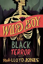 WILD BOY AND THE BLACK TERROR by Rob Lloyd Jones