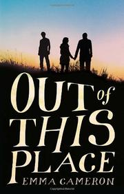 OUT OF THIS PLACE by Emma Cameron