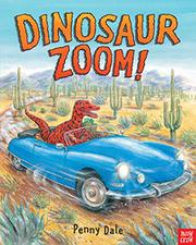 DINOSAUR ZOOM! by Penny Dale