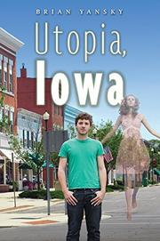 UTOPIA, IOWA by Brian Yansky