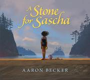 A STONE FOR SASCHA by Aaron Becker