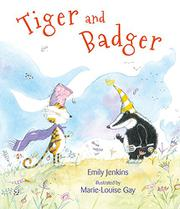 TIGER AND BADGER by Emily Jenkins