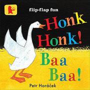 HONK, HONK! BAA, BAA! by Petr Horácek