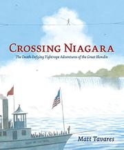 CROSSING NIAGARA by Matt Tavares