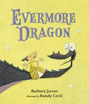 EVERMORE DRAGON by Barbara Joosse