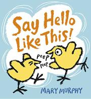 SAY HELLO LIKE THIS by Mary Murphy
