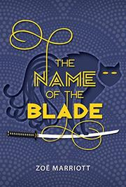 THE NAME OF THE BLADE by Zoë Marriott