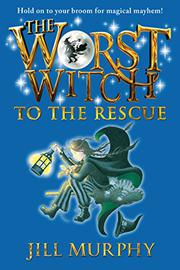 THE WORST WITCH TO THE RESCUE by Jill Murphy