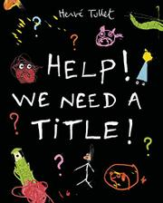 HELP! WE NEED A TITLE! by Hervé Tullet
