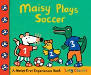 MAISY PLAYS SOCCER by Lucy Cousins