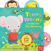 TEENY WEENY LOOKS FOR HIS MOMMY by Nosy Crow